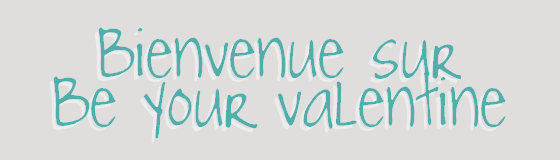 ♠ BE YOUR VALENTINE ; 100510062044747346001023