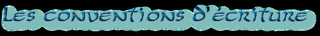 Les conventions d'écriture 100512010553863016013915