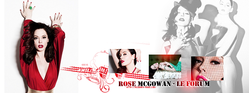 Rose McGowan - Le Forum - Www.McGowan-Rose.Com/